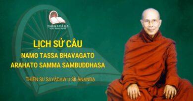 LỊCH SỬ CÂU NAMO TASSA BHAVAGATO ARAHATO SAMMA SAMBUDDHASA - THIỀN SƯ U SILANANDA