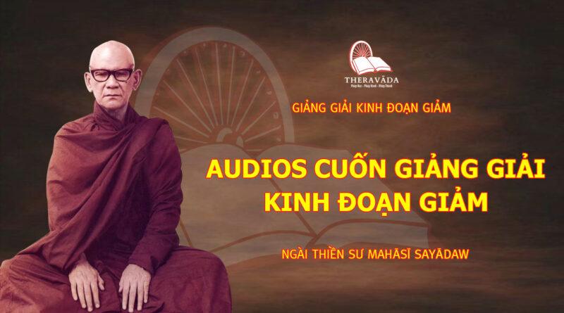 Audios Cuốn Giảng Giải Kinh Đoạn Giảm - Ngài Thiền Sư Mahāsī Sayādaw