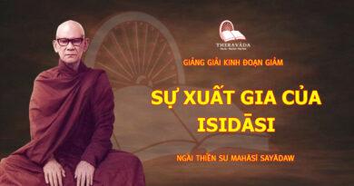GIẢNG GIẢI KINH ĐOẠN GIẢM - SỰ XUẤT GIA CỦA ISIDĀSI