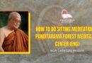VIDEOS HOW TO DO SITTING MEDITATION 1 – PAṆḌITARĀMA FOREST MEDITATION CENTER (ENG)